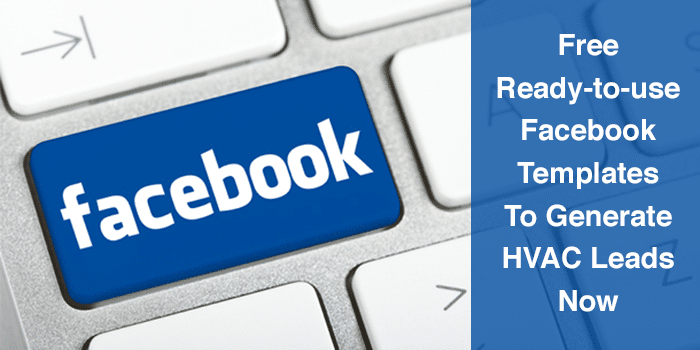 FREE Ready-to-use Facebook Templates To Generate HVAC Leads Now