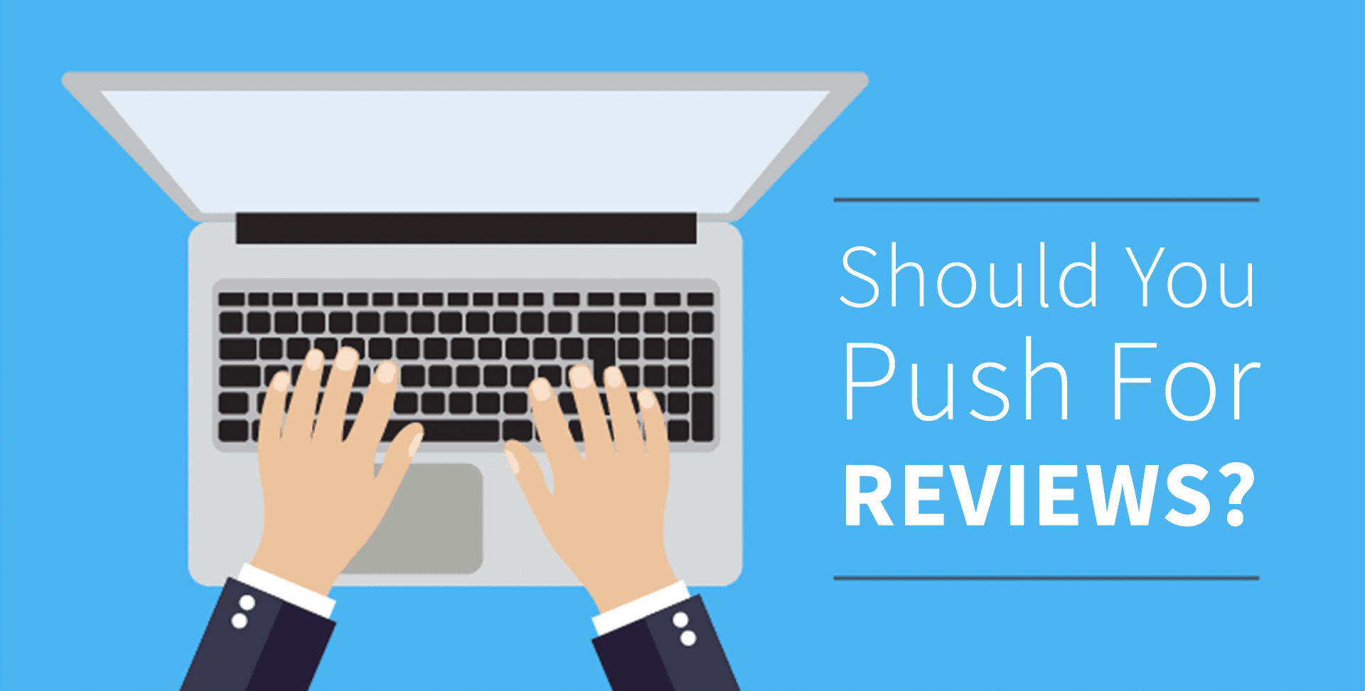 Should Your Law Firms Marketing Agency Be Pushing For Reviews?