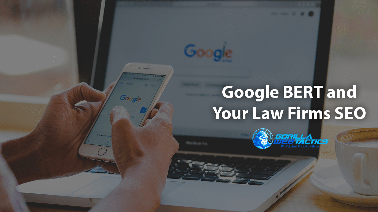 Google Bert, and What it Means for Your Law Firm SEO