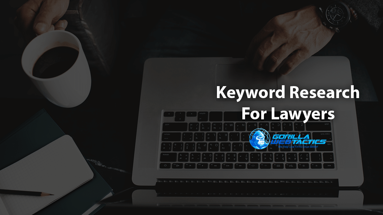 keyword research to improve Law Firms website traffic