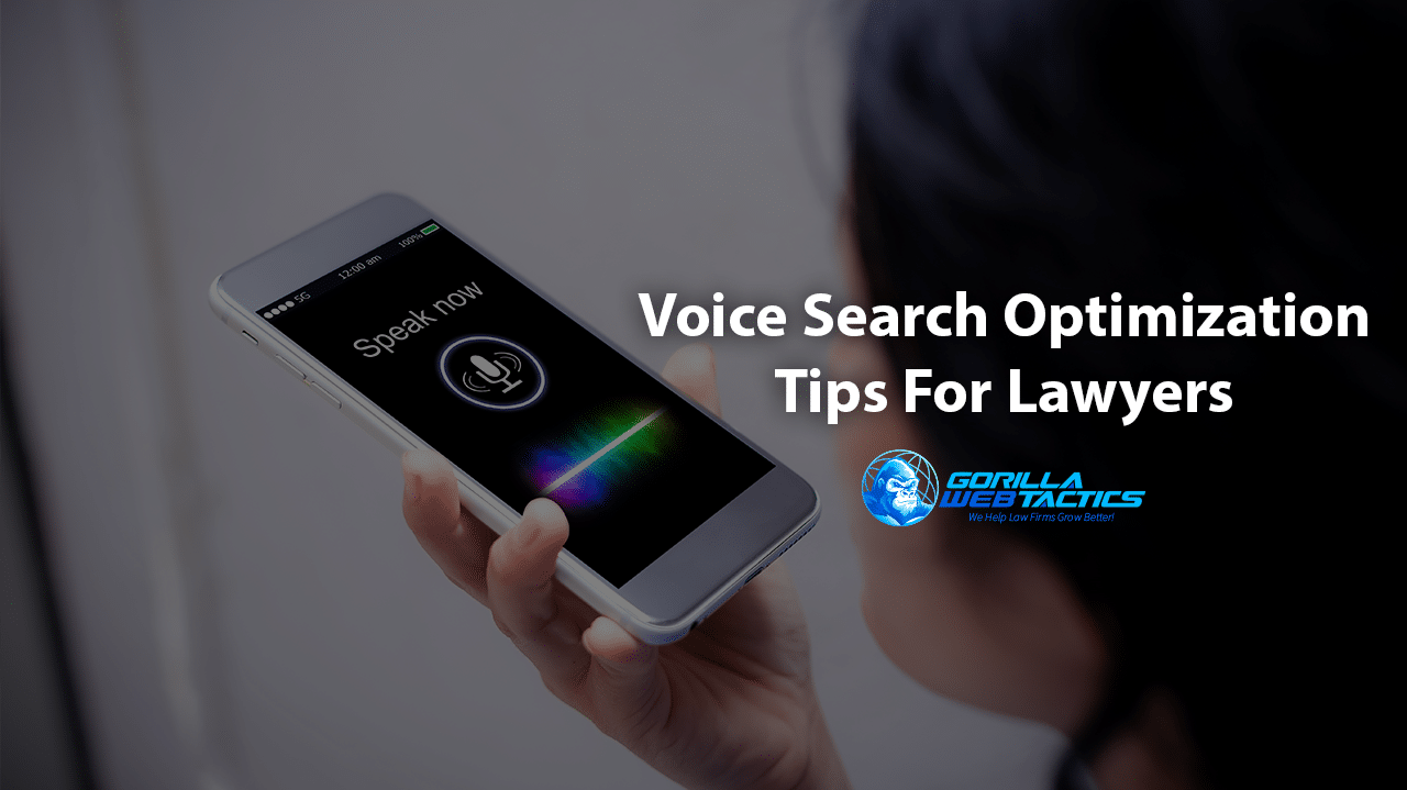 5 Voice Search Optimization Tips for Lawyers to Improve Local SEO