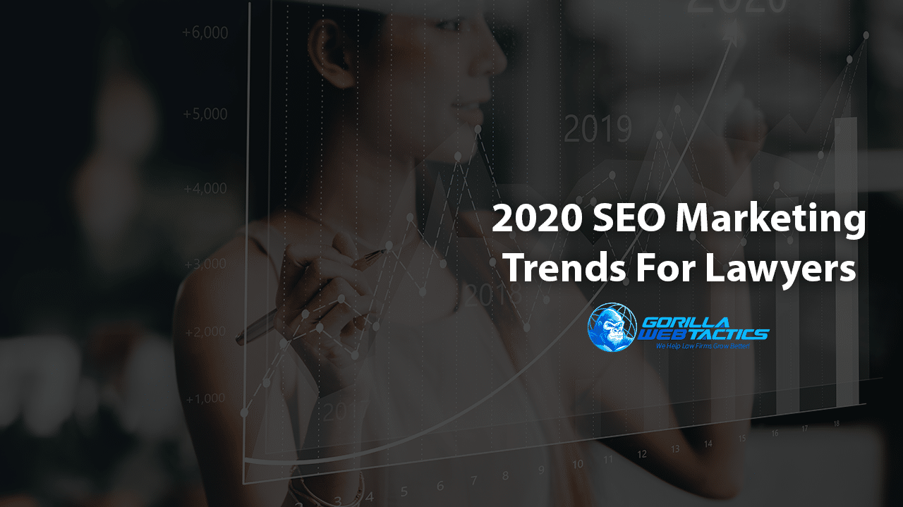 4 Lawyer SEO Marketing Trends You Should Look out for in 2020