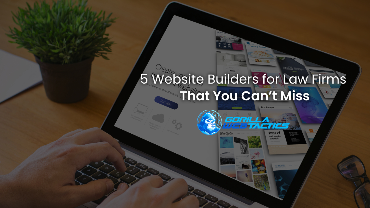 5 Website Builders for Law Firms That You Can't Miss
