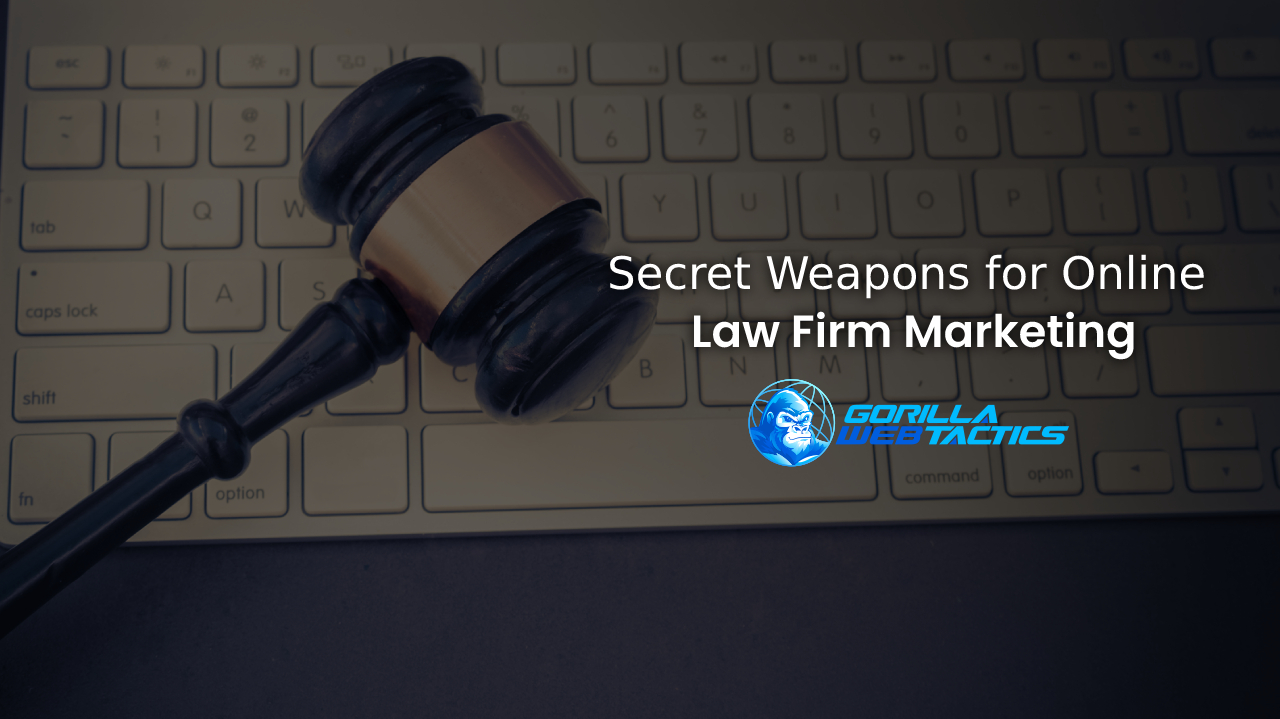 4 Secret Weapons for Successful Online Law Firm Marketing