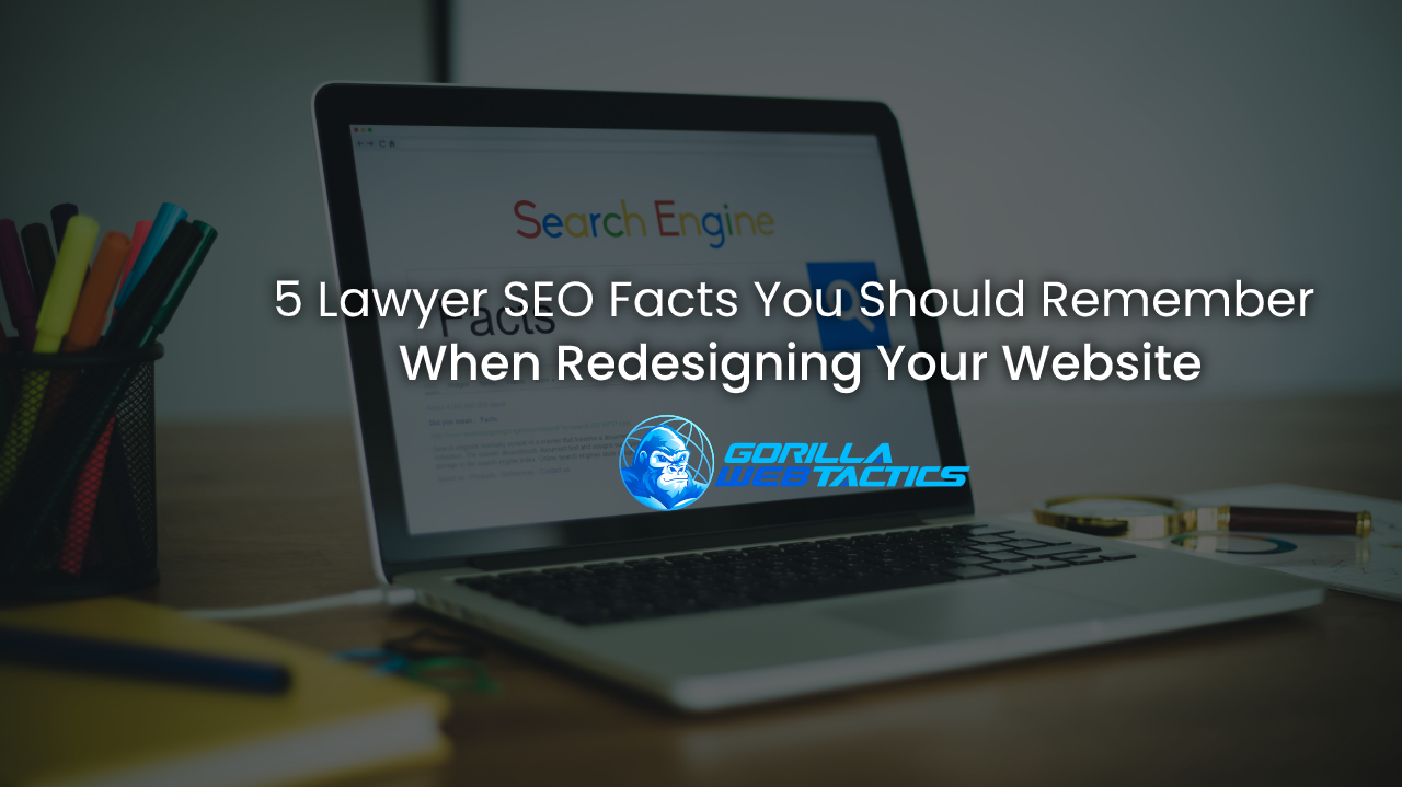 5 Lawyer SEO Facts You Should Remember When Redesigning Your Website