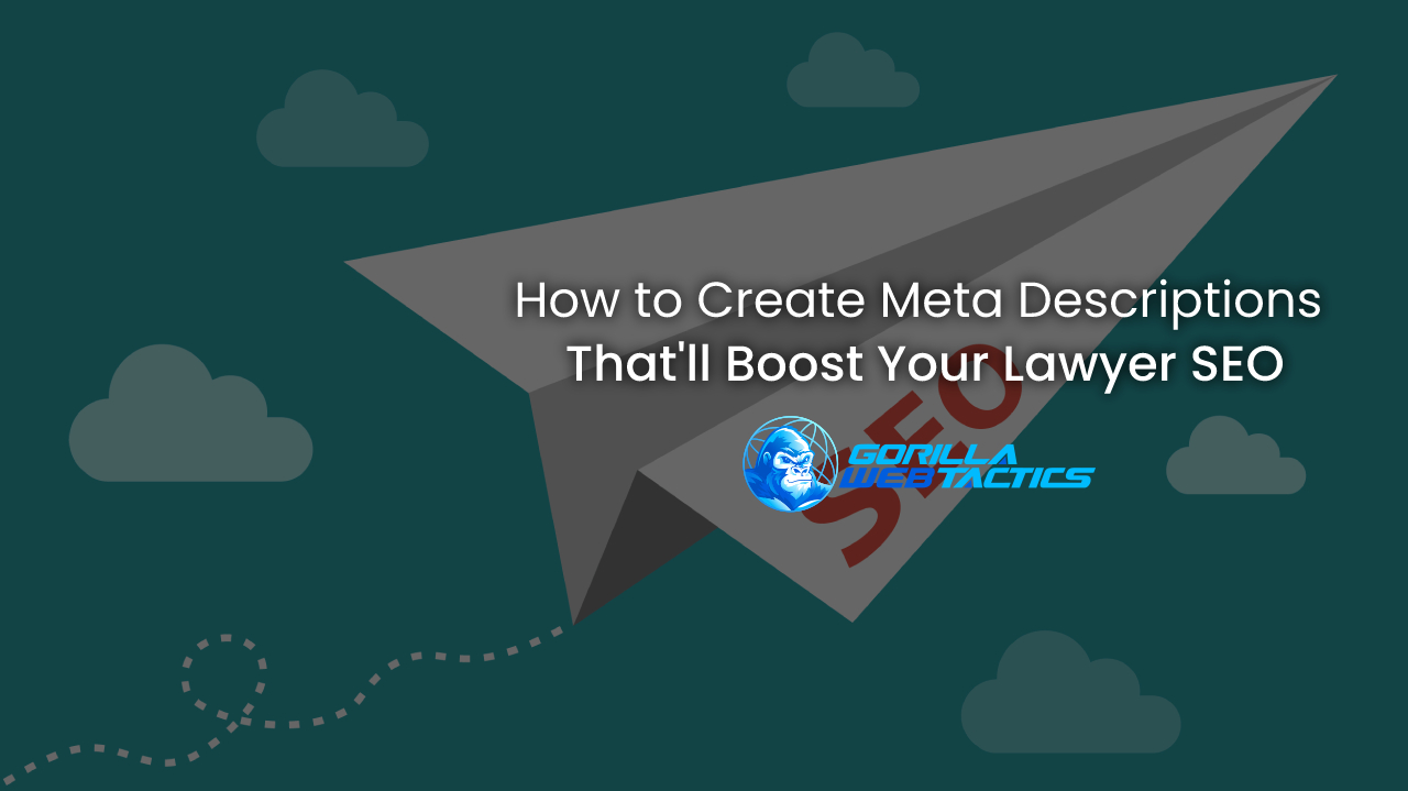 How to Create Meta Descriptions That'll Boost Your Lawyer SEO