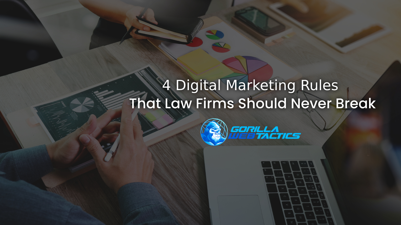 4 Digital Marketing Rules That Law Firms Should Never Break