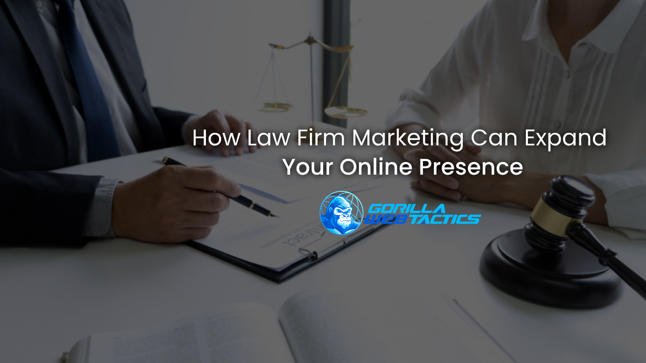 How Law Firm Marketing Can Expand Your Online Presence