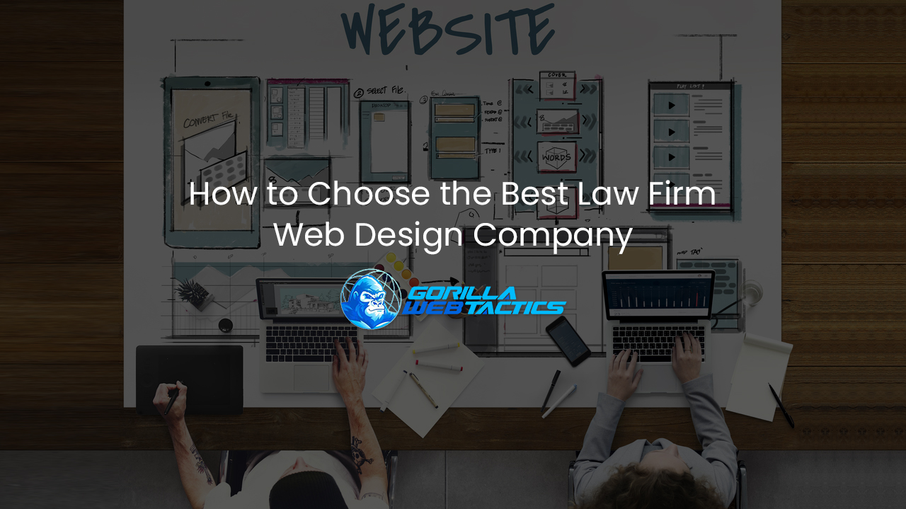 How to Choose the Best Law Firm Web Design Company