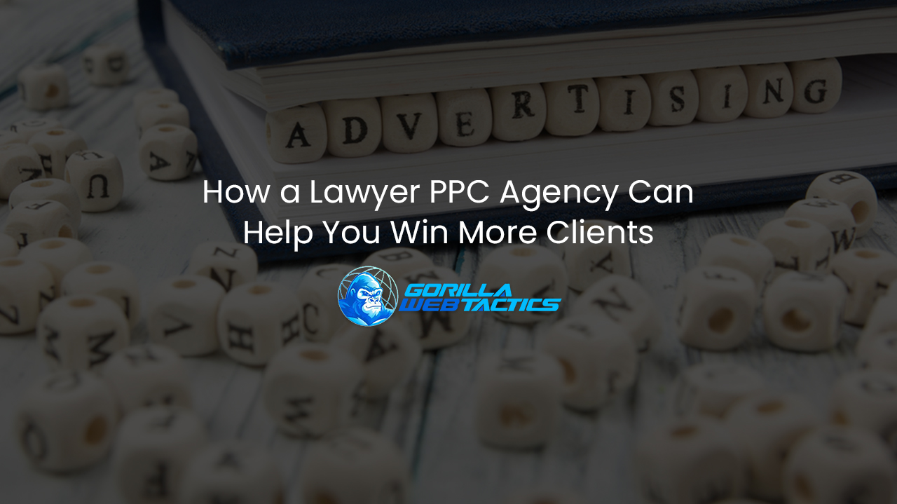 How a Lawyer PPC Agency Can Help You Win More Clients
