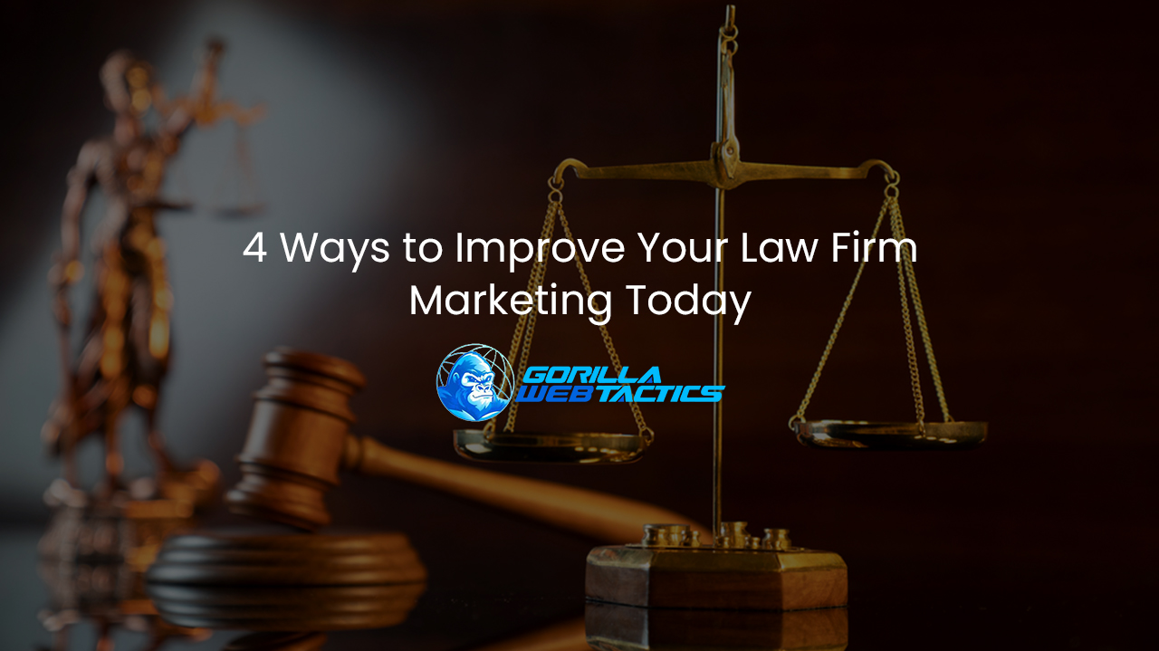 4 Ways to Improve Your Law Firm Marketing Today
