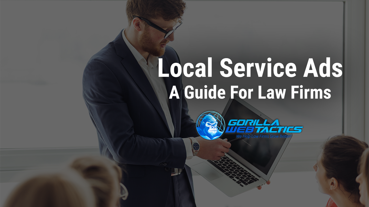 The Definitive Guide to Local Service Ads for Lawyers