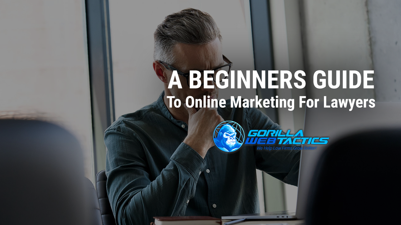 A Beginners Guide to Online Marketing for Lawyers
