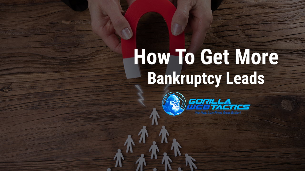 Bankruptcy Leads: Finding Them and Keeping Them